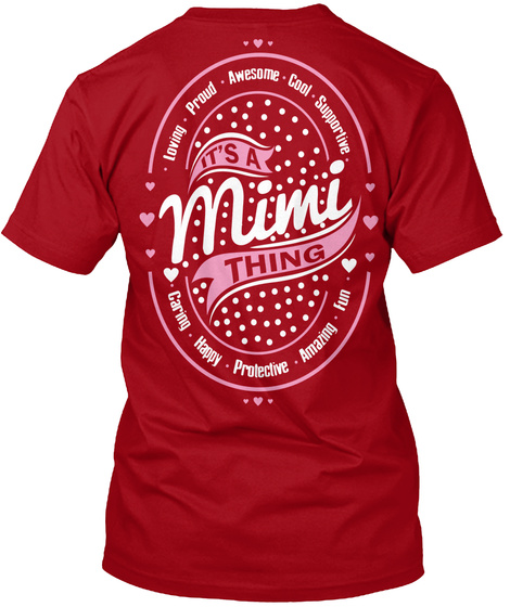 It's A Mimi Thing Loving Proud Awesome Cool Supportive It's A Mimi Thing Caring Happy Protective Amazing Fun Deep Red T-Shirt Back