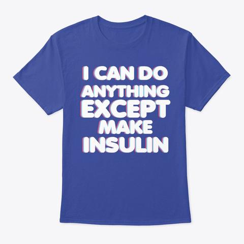 Funny Type 1 Diabetes T1 D Diabetic Gift Deep Royal T-Shirt Front