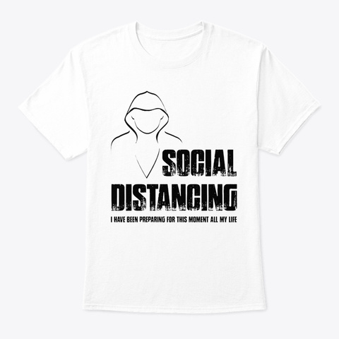 Social Distancing Self Quarantine Chill White T-Shirt Front