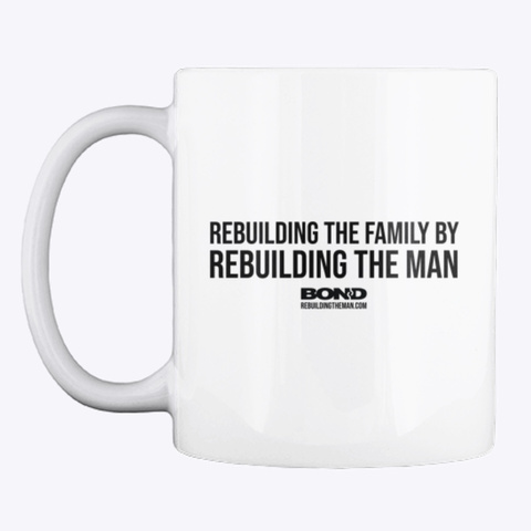 Rebuilding The Man Motto Black Ink White T-Shirt Front