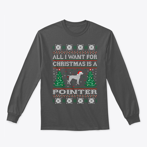 All I Want For Christmas Pointer Charcoal T-Shirt Front