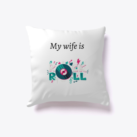 My Wife Is Rock And Roll White T-Shirt Front