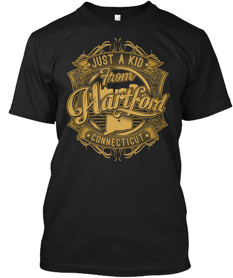 Just A Kid From Hartford Connecticut Black T-Shirt Front
