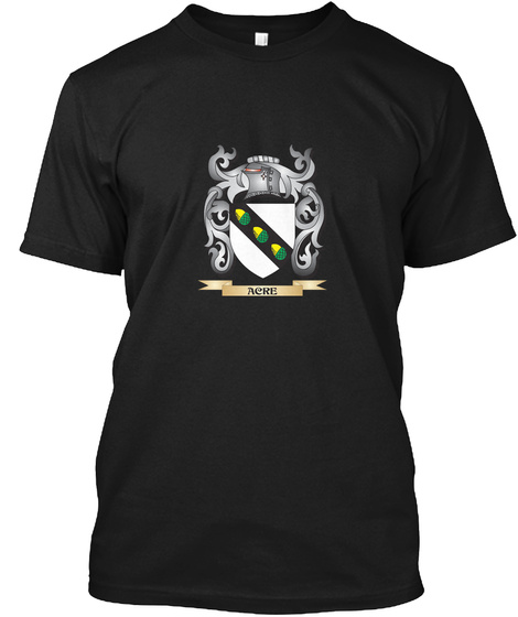 Acre Family Crest   Acre Coat Of Arms Black T-Shirt Front