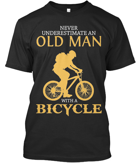 Never Underestimate An Old Man With A Bicycle Black T-Shirt Front