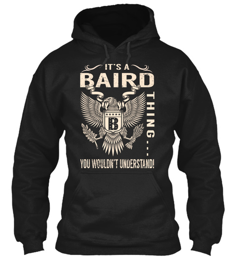 Its A Baird Thing Black T-Shirt Front