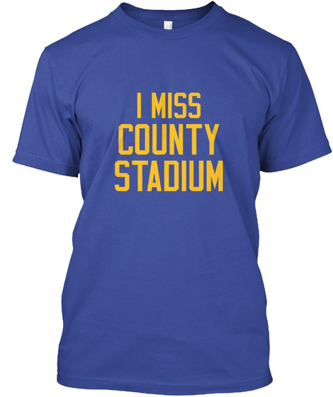 I Miss County Stadium Deep Royal T-Shirt Front