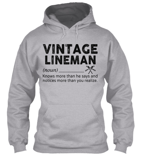 Vintage Lineman (Noun) Knows More Than He Says And Notices More Than You Realize. Sport Grey T-Shirt Front