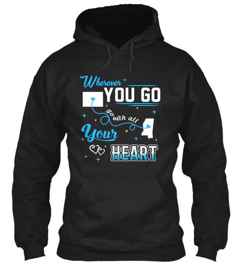Go With All Your Heart. Colorado, Mississippi. Customizable States Black T-Shirt Front