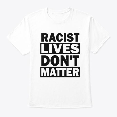 racist lives dont matter shirt