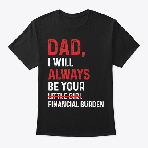 Funny T Shirts For Woman   Dad I Will Al Black T-Shirt Front