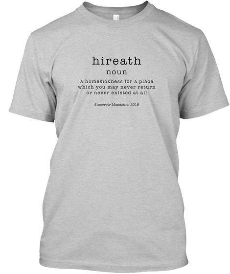 Sincerely Magazine Volume Six: Hireath Light Steel T-Shirt Front