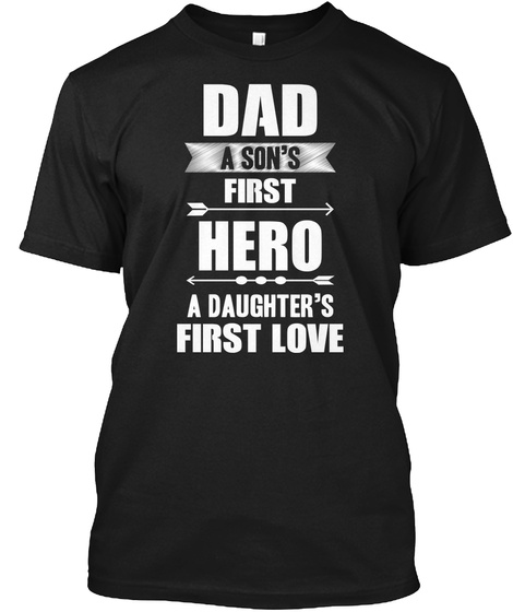 Son's First Hero Daughter's First Love Black T-Shirt Front