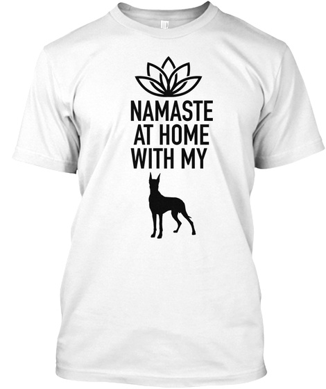 Namaste At Home With My White T-Shirt Front
