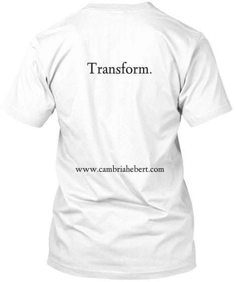 Transform Www Cambriahebert.Com White T-Shirt Back
