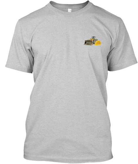 Sarcastic Operating Engineer Shirt Light Steel T-Shirt Front