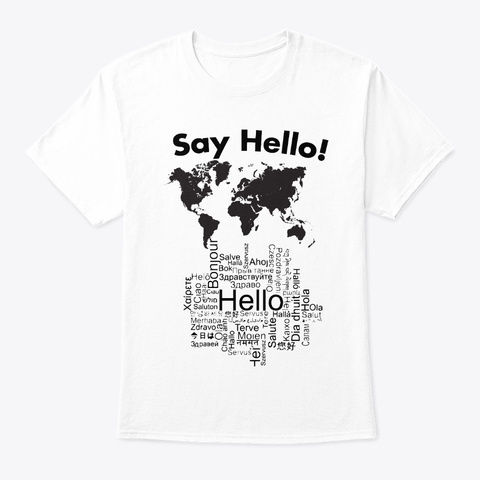 Say Hello ! White T-Shirt Front