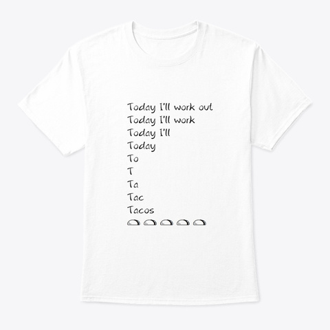 Work Out Or Tacos White T-Shirt Front