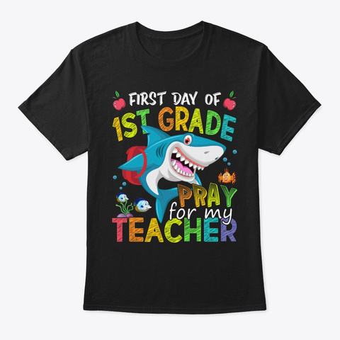 First Day Of 1st Grade Shark Back School Black T-Shirt Front