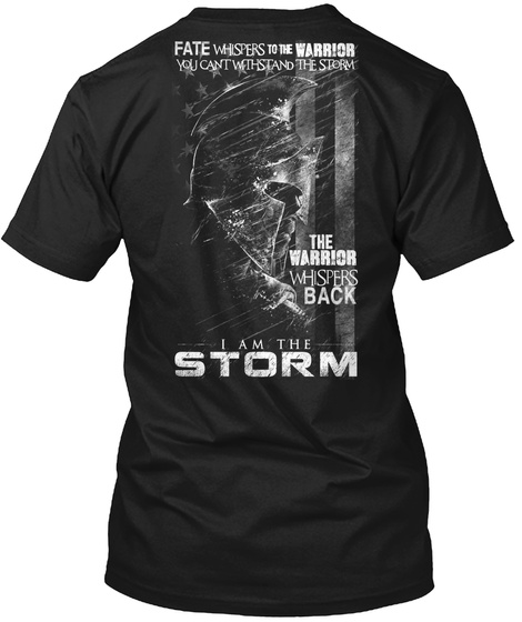 Date Wishes To The Warrior You Can't Withstand The Storm The Warrior Wishes Back I Am The Storm Black T-Shirt Back