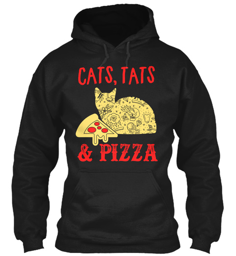 Cats, Tats And Pizza Black T-Shirt Front