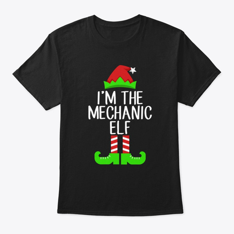 I'm The Mechanic Elf Christmas Shirt Black T-Shirt Front