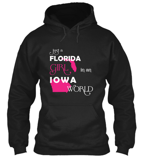 Just A Florida Girl In An Lowa World Black T-Shirt Front