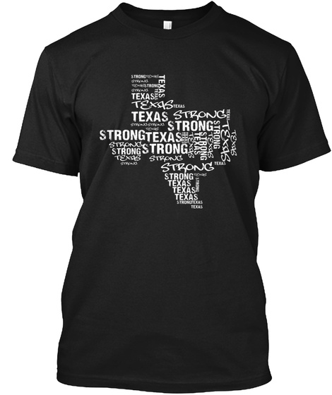 Texas Strong Texas Strong Texas Strong Texas Strong Texas Strong Black T-Shirt Front