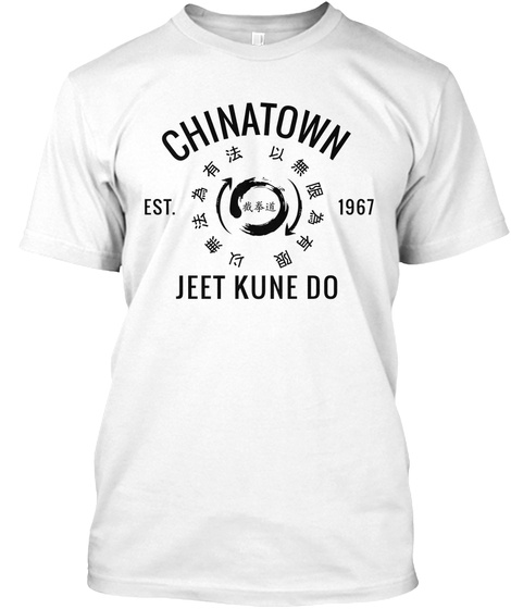 Chinatown Est.1967 Jeet Kune Do  White T-Shirt Front