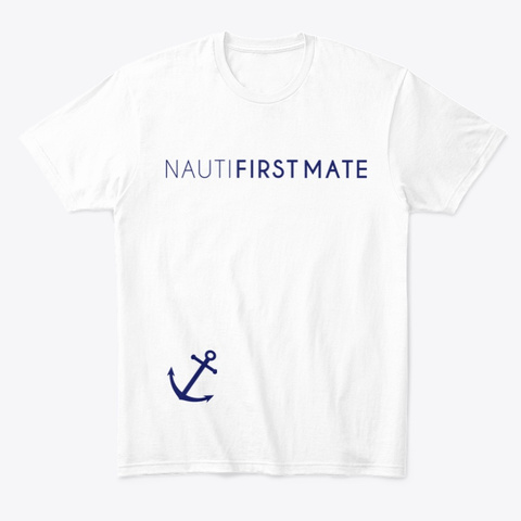 Nauti First Mate White T-Shirt Front