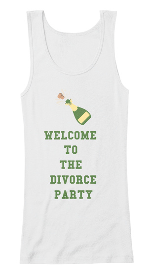 Welcome  To  The  Divorce Party White T-Shirt Front