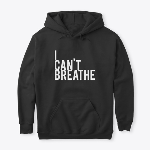 I Can't Breathe Black T-Shirt Front