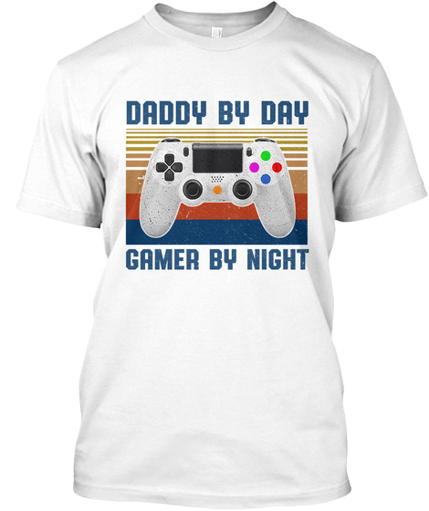 Daddy By Day Gamer By Night White T-Shirt Front