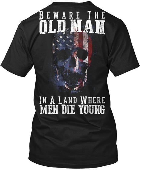 Beware The Old Man Black T-Shirt Back