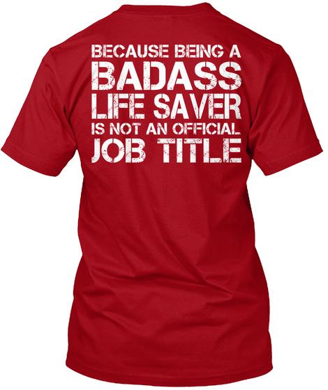 Because Being A Badass Life Saver Is Not An Official Job Title Deep Red T-Shirt Back