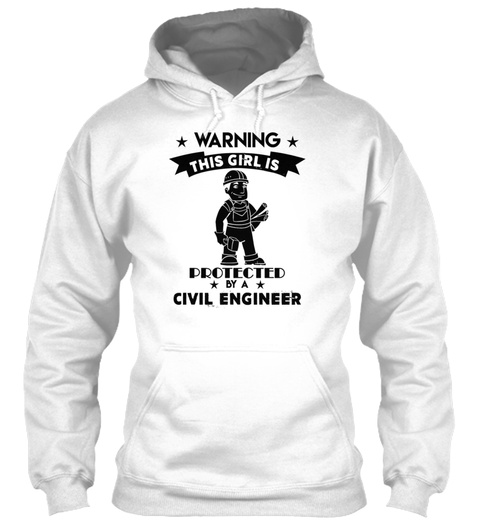 Warning This Girl Civil Engineer Shirts White T-Shirt Front