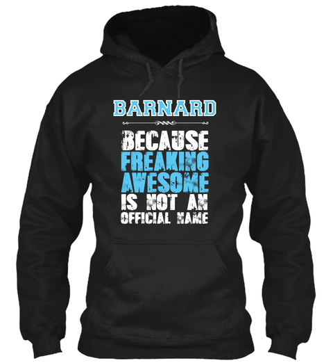 Barnard Because Freaking Awesome Is Not An Official Name Black T-Shirt Front