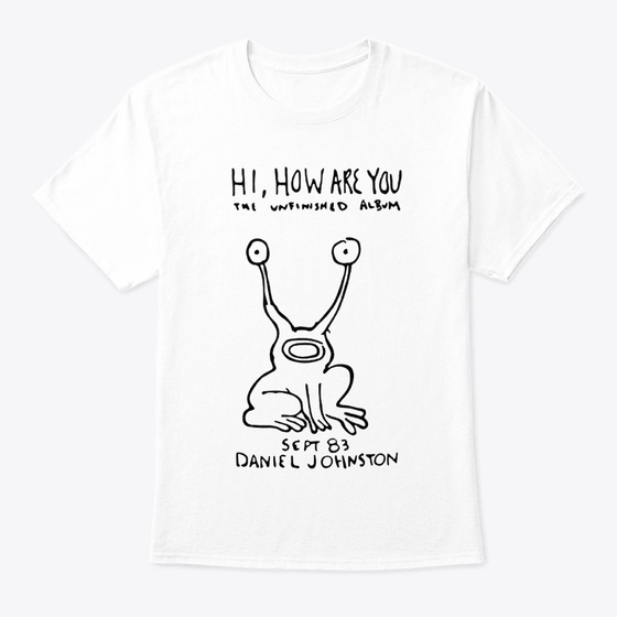 Daniel Johnston T Shirts | Teespring