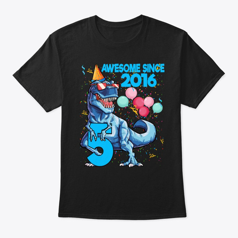 5th Birthday Awesome Since 2016 Dinosaur Black T-Shirt Front