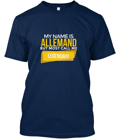 Allemand Most Call Me Legendary Navy T-Shirt Front