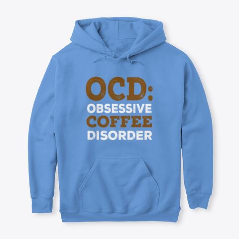 Obsessive Coffee Disorder Carolina Blue T-Shirt Front