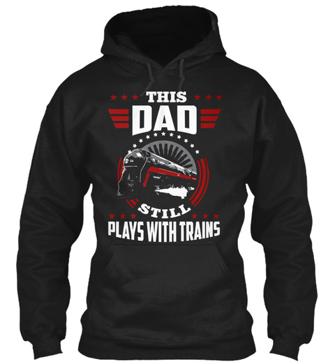 This Dad Still Plays With Trains Black Camiseta Front