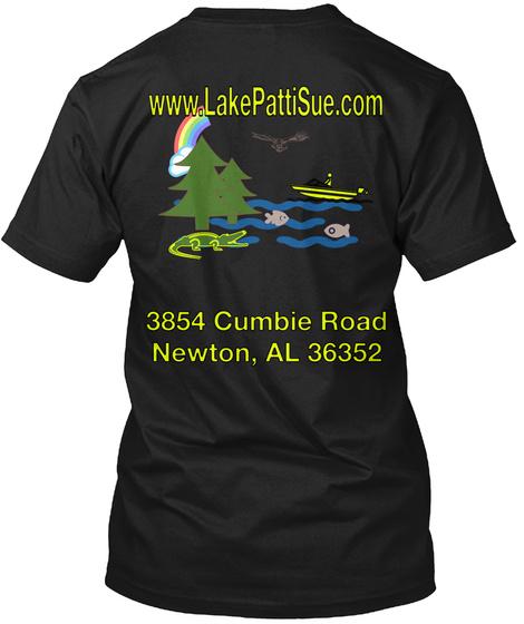 Www.Lake Patti Sue.Com 3854 Cumbie Road Newton, Al 36352 Black T-Shirt Back