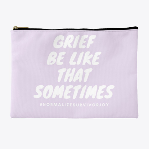 Grief Be Like That Sometimes Light Purple T-Shirt Front