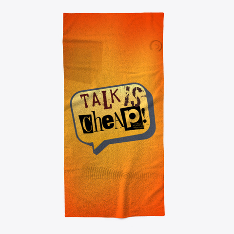 Beach Towel (Talk Is Cheap!) Orange T-Shirt Front