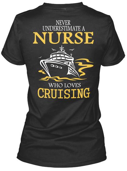 Never Underestimate A Nurse Who Loves Cruising Black T-Shirt Back
