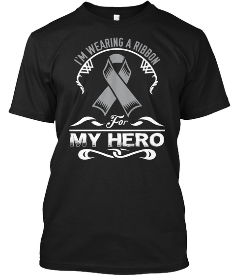 I'm Wearing A Ribbon For My Hero Black T-Shirt Front