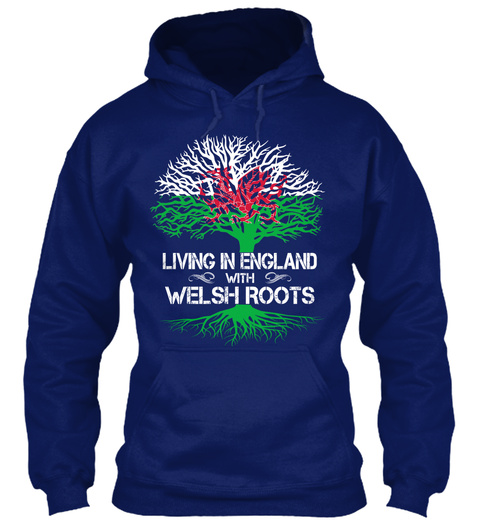 Living In England With Welsh Roots Oxford Navy Sweatshirt Front