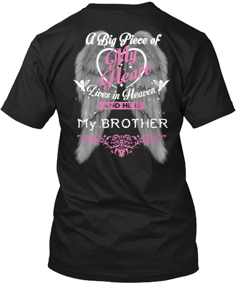 A Big Piece Of My Heart Lives In Heaven And He Is My Brother Black T-Shirt Back