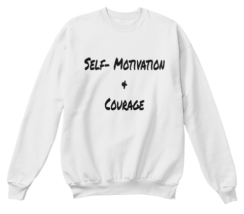 Self  Motivation + Courage White  T-Shirt Front